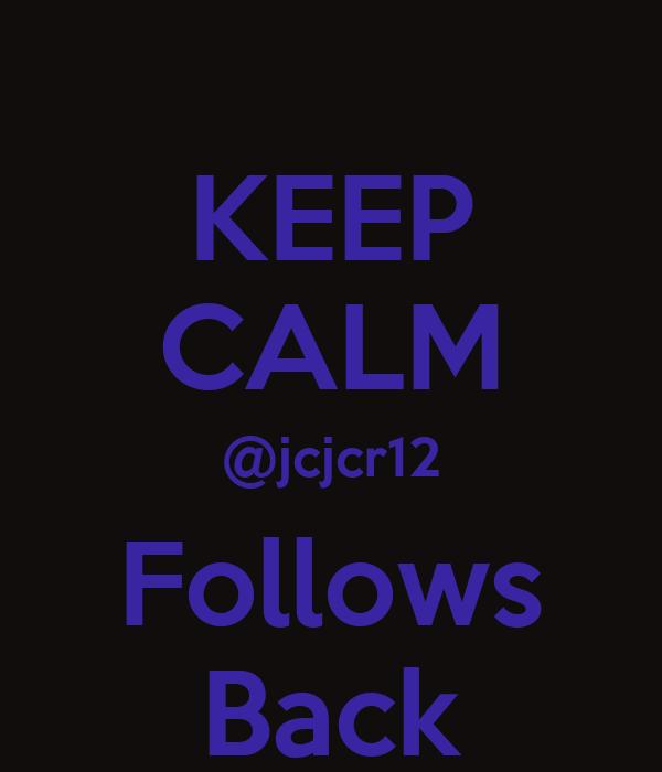 KEEP CALM @jcjcr12 Follows Back