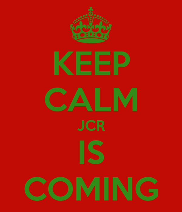 KEEP CALM JCR IS COMING