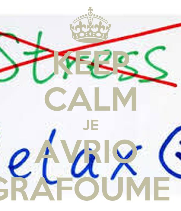 KEEP CALM JE AVRIO  GRAFOUME :/