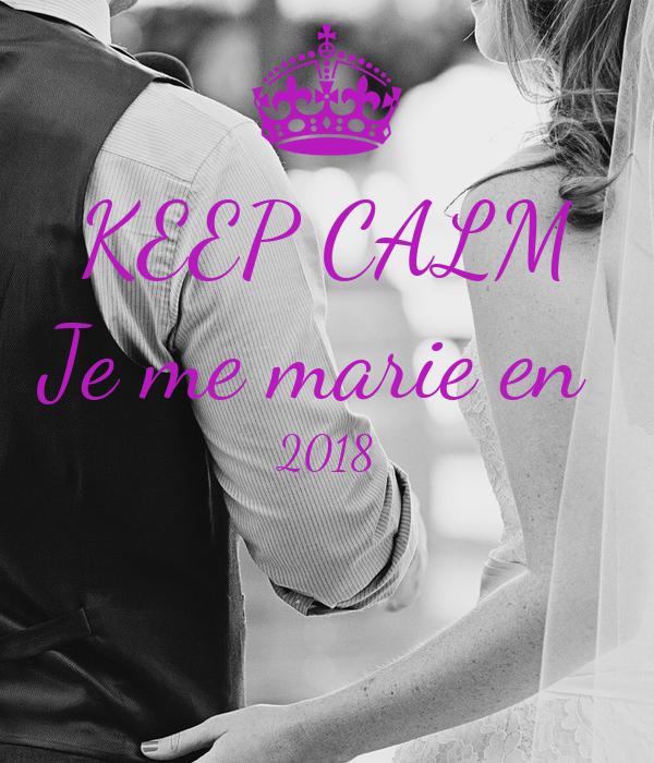 KEEP CALM Je me marie en  2018