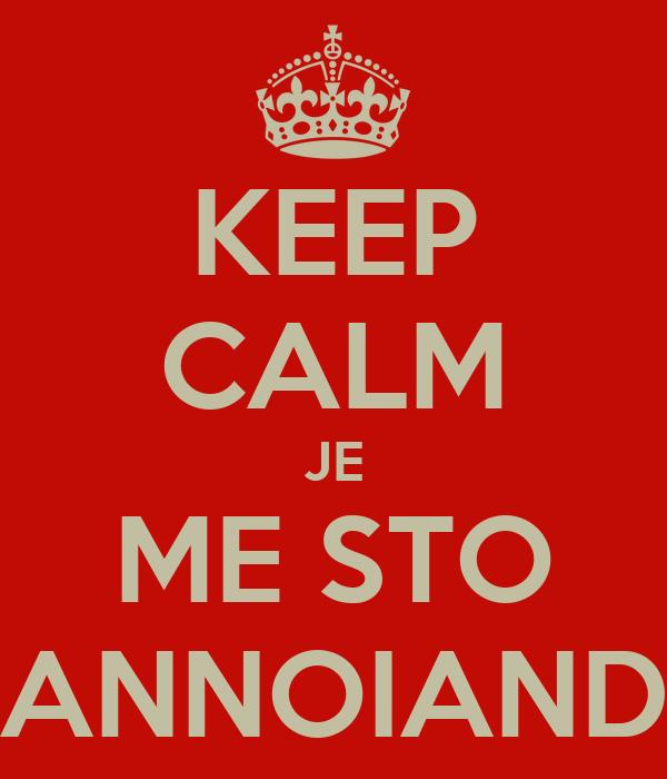 KEEP CALM JE ME STO ANNOIAND