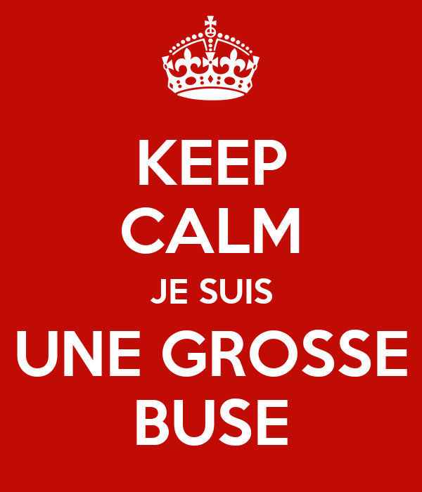 Keep calm je suis une grosse buse poster neverwinter for Je suis grosse