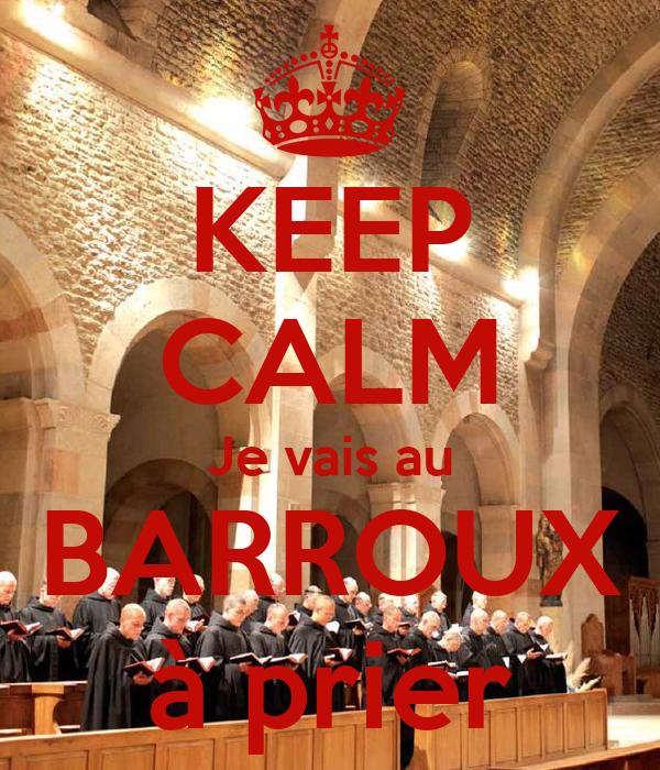 KEEP CALM Je vais au BARROUX à prier
