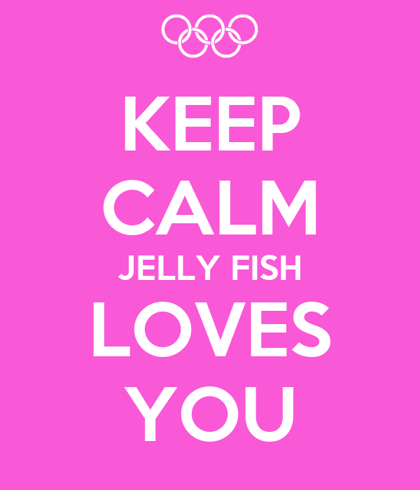 KEEP CALM JELLY FISH LOVES YOU