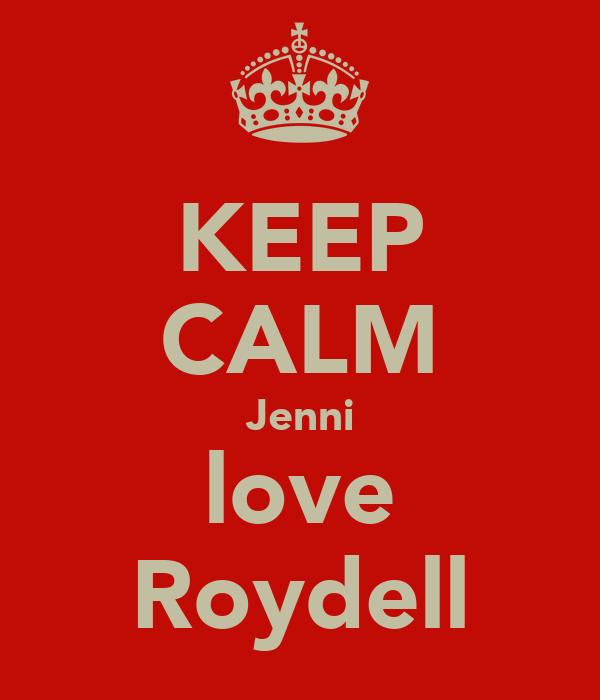 KEEP CALM Jenni love Roydell