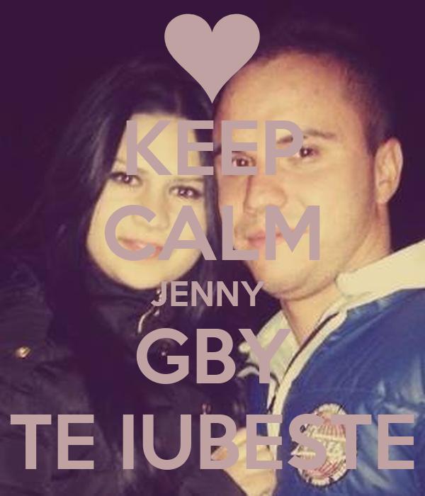 KEEP CALM JENNY  GBY TE IUBESTE
