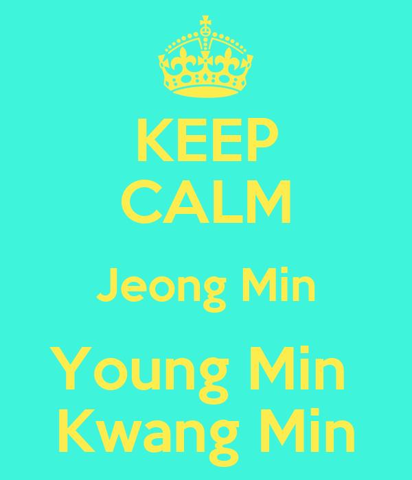 KEEP CALM Jeong Min Young Min  Kwang Min