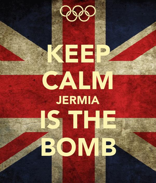 KEEP CALM JERMIA IS THE BOMB