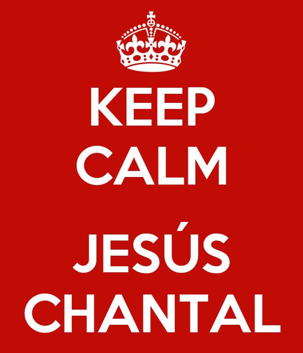 KEEP CALM  JESÚS CHANTAL