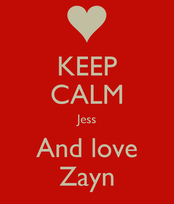 KEEP CALM Jess And love Zayn