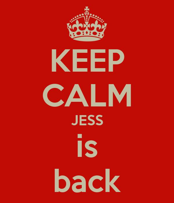 KEEP CALM JESS is back