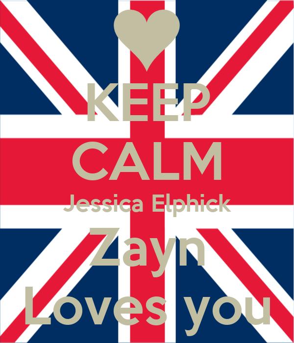 KEEP CALM Jessica Elphick Zayn Loves you