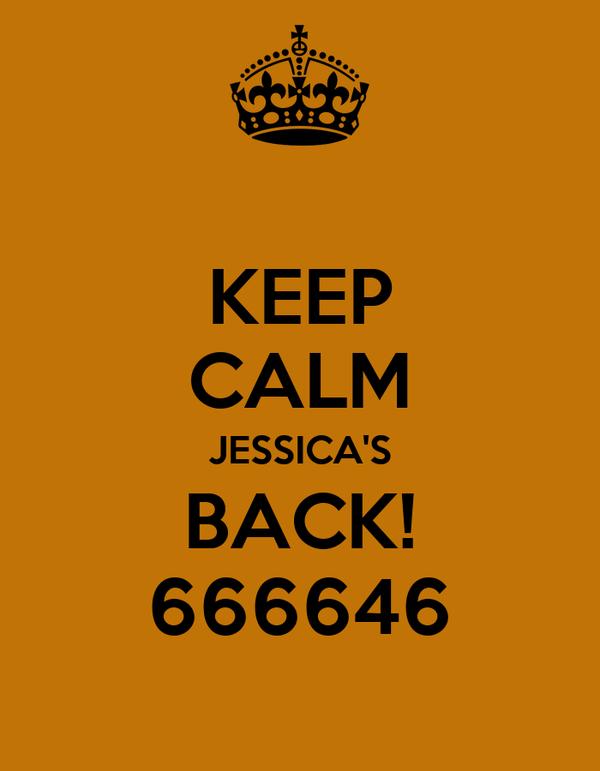 KEEP CALM JESSICA'S BACK! 666646