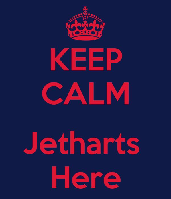KEEP CALM  Jetharts  Here