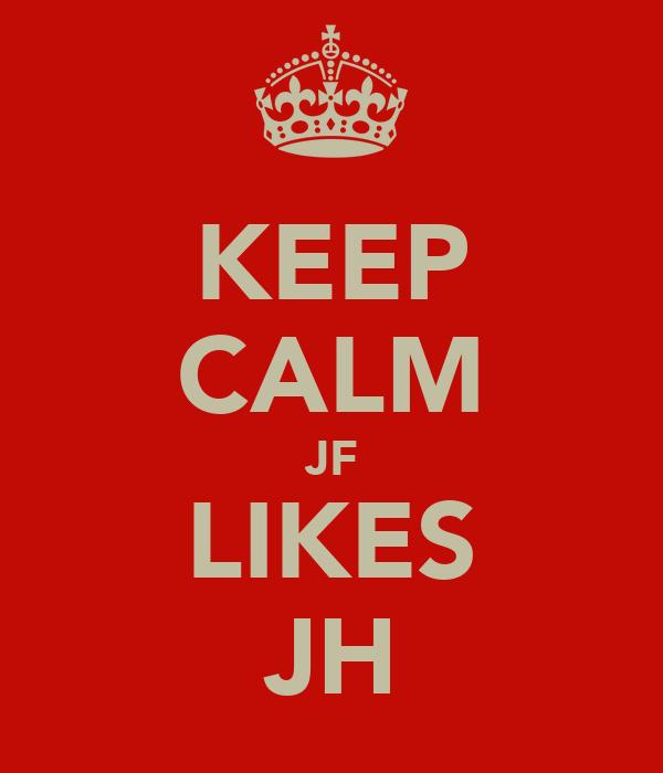 KEEP CALM JF LIKES JH
