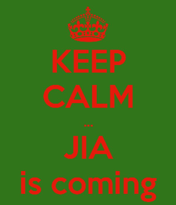 KEEP CALM ... JIA is coming