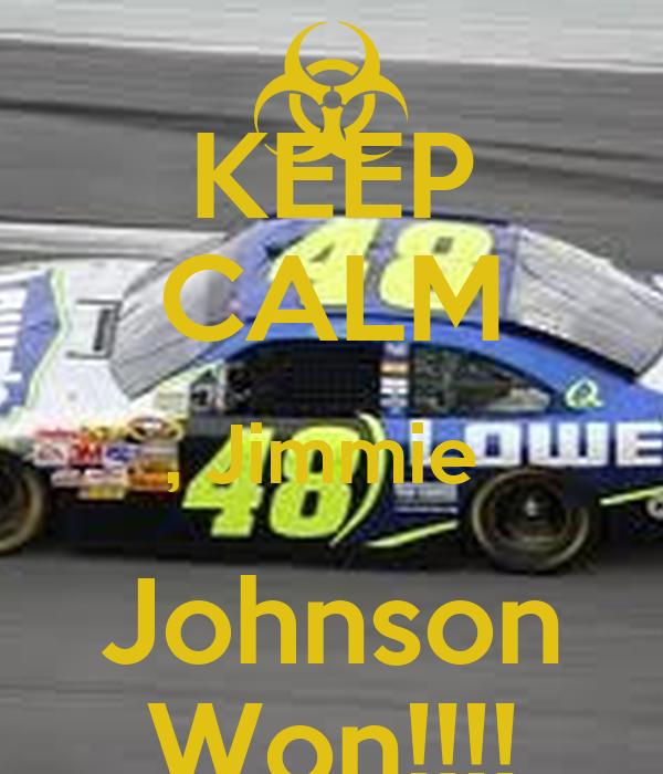 KEEP CALM , Jimmie  Johnson Won!!!!