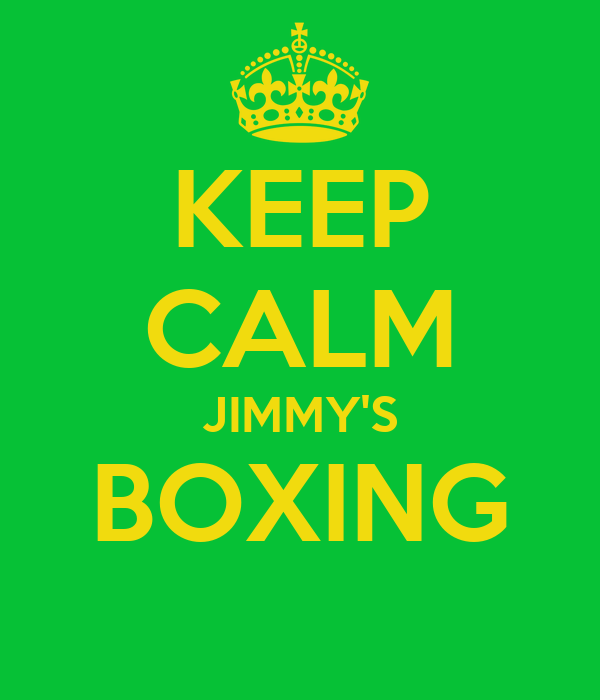 KEEP CALM JIMMY'S BOXING