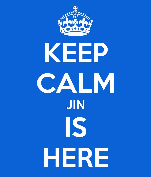 KEEP CALM JIN IS HERE