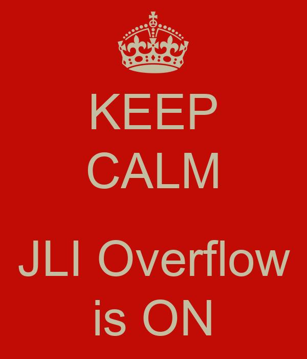 KEEP CALM  JLI Overflow is ON