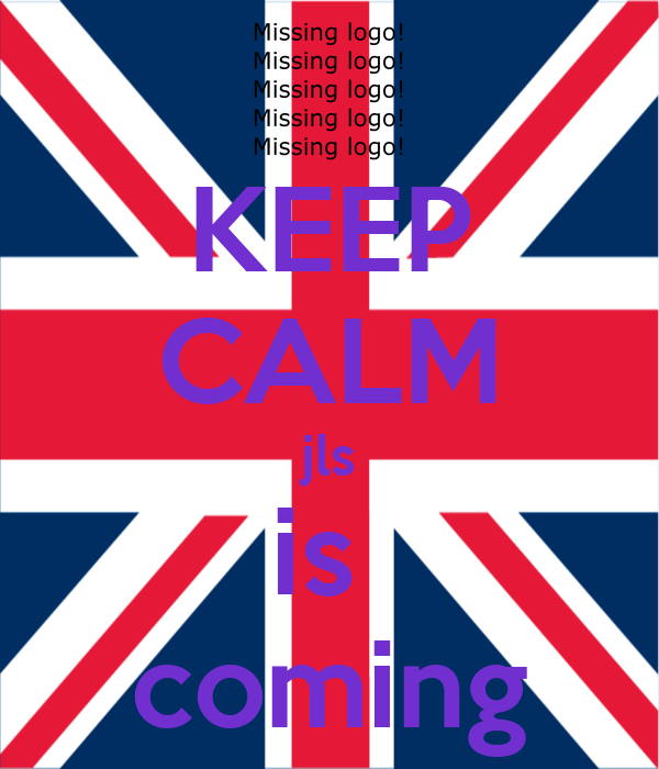 KEEP CALM jls is  coming