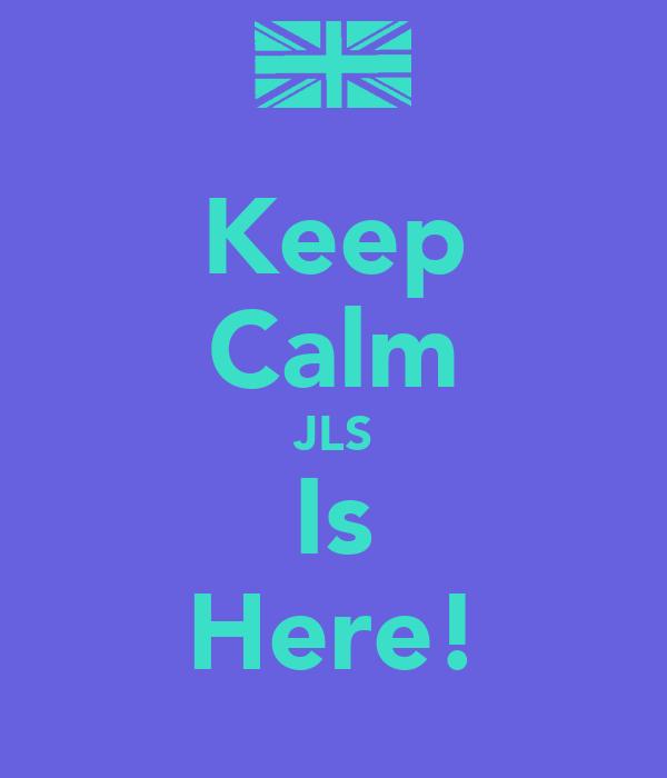 Keep Calm JLS Is Here!