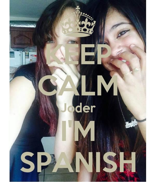 KEEP CALM Joder I'M SPANISH
