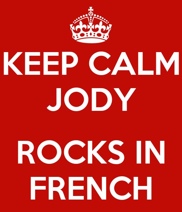 KEEP CALM JODY  ROCKS IN FRENCH