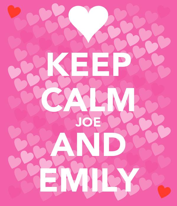 KEEP CALM JOE AND EMILY