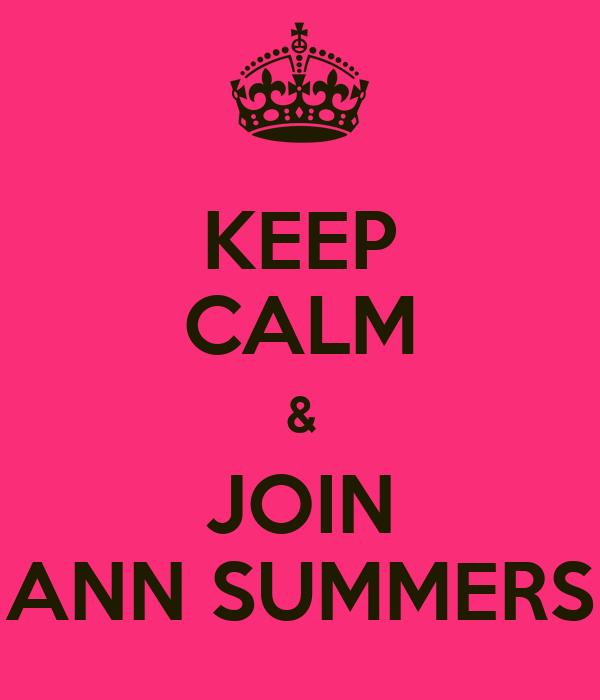 KEEP CALM & JOIN ANN SUMMERS