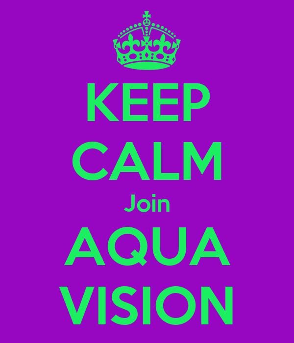 KEEP CALM Join AQUA VISION