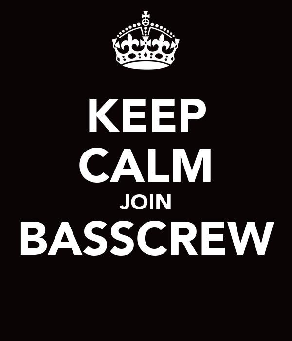 KEEP CALM JOIN BASSCREW