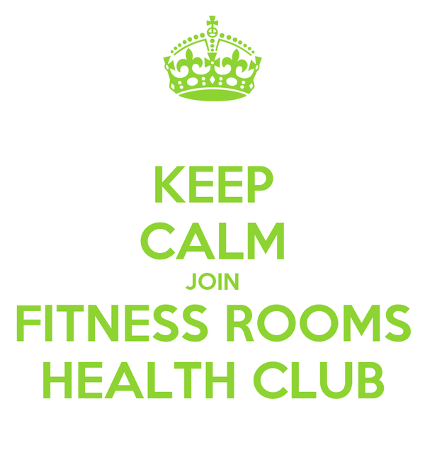 KEEP CALM JOIN FITNESS ROOMS HEALTH CLUB