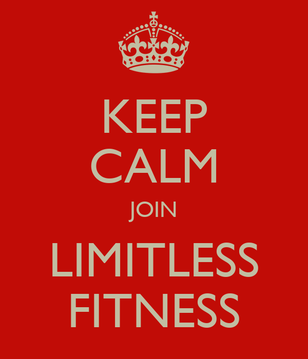KEEP CALM JOIN LIMITLESS FITNESS