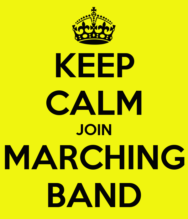 KEEP CALM JOIN MARCHING BAND