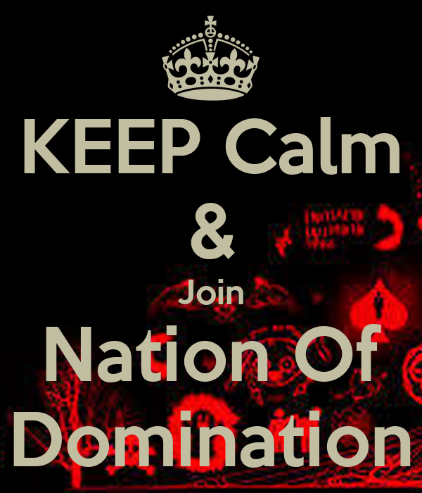 KEEP Calm & Join Nation Of Domination