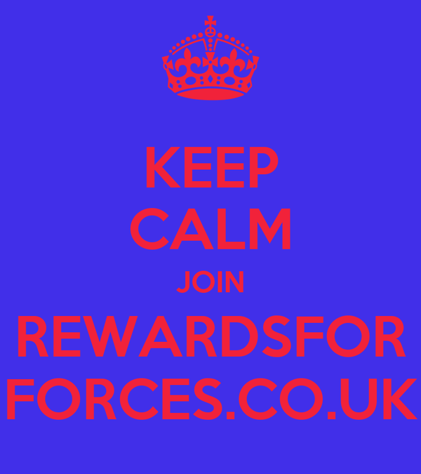 KEEP CALM JOIN REWARDSFOR FORCES.CO.UK