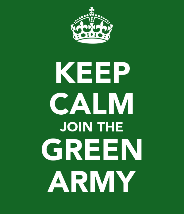 KEEP CALM JOIN THE GREEN ARMY