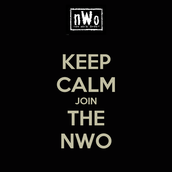 KEEP CALM JOIN THE NWO