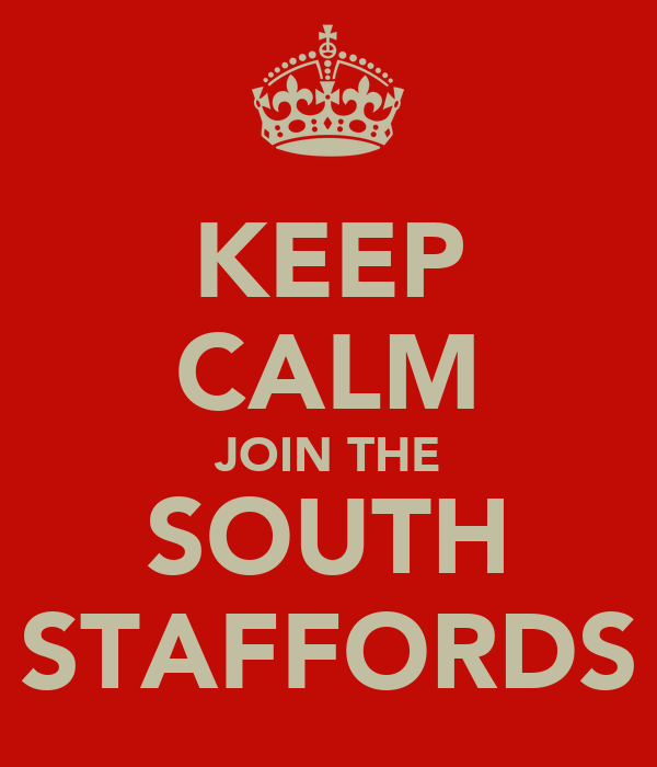 KEEP CALM JOIN THE SOUTH STAFFORDS