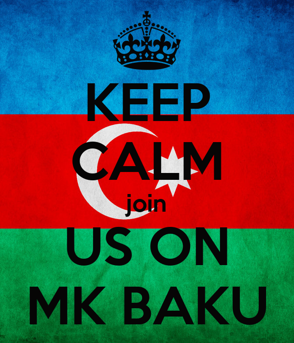 KEEP CALM join US ON MK BAKU