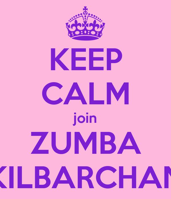 KEEP CALM join ZUMBA KILBARCHAN