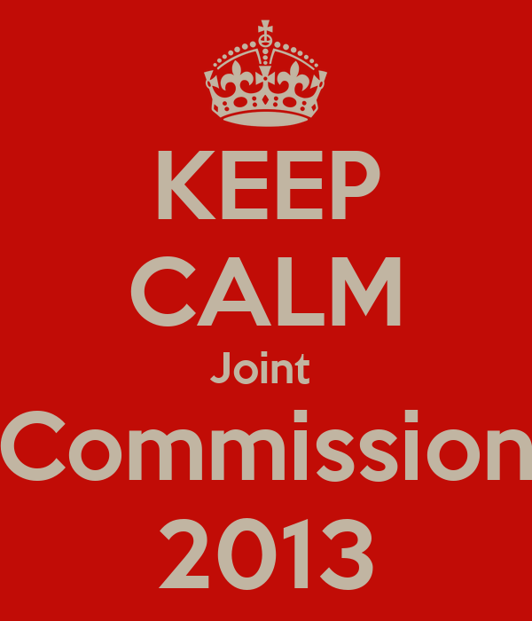 KEEP CALM Joint  Commission 2013