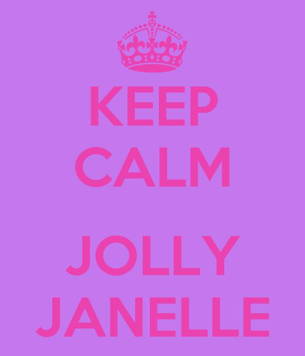 KEEP CALM  JOLLY JANELLE