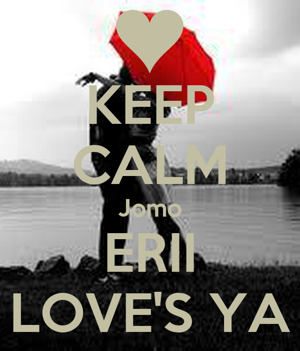 KEEP CALM Jomo ERII LOVE'S YA