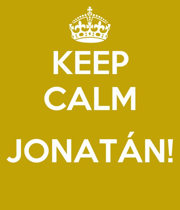 KEEP CALM  JONATÁN!