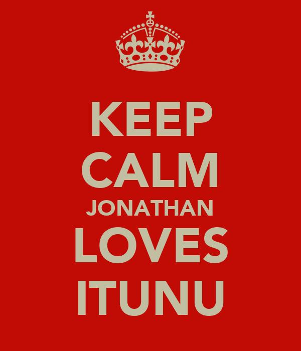KEEP CALM JONATHAN LOVES ITUNU