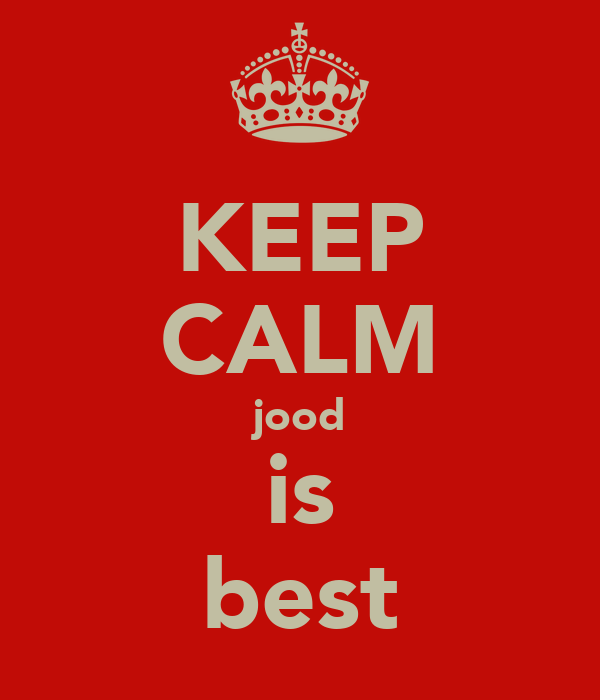 KEEP CALM jood is best