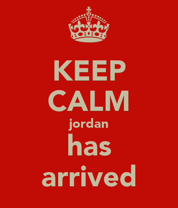 KEEP CALM jordan has arrived