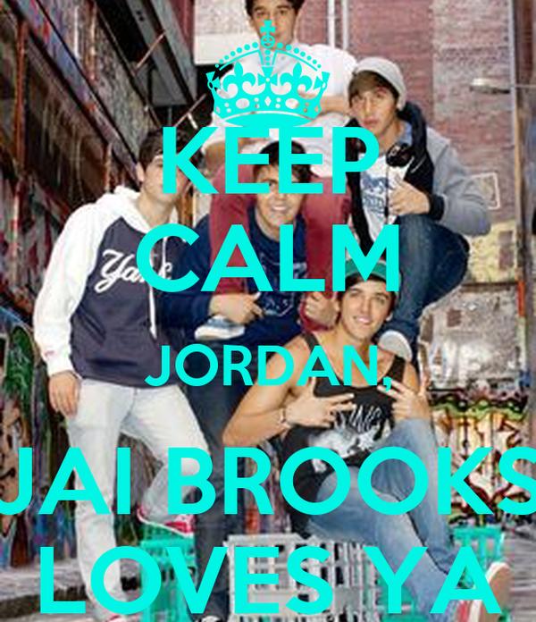 KEEP CALM JORDAN, JAI BROOKS LOVES YA